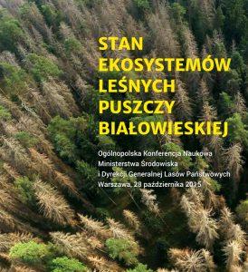 Stan ekosystemów Puszczy Białowieskiej