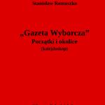 """""""Gazeta Wyborcz"""" początki i okolice (kalejdoskop)"""